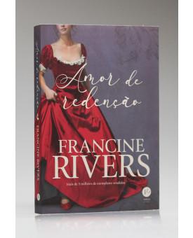 Amor de Redenção | Francine Rivers