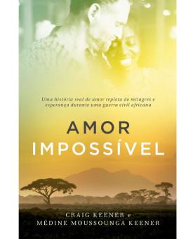 Amor Impossível | Craig Keener e Médine Moussonga Kenner