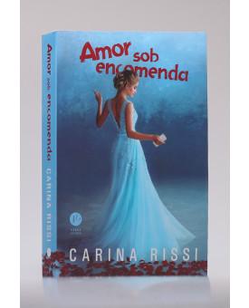 Amor Sob Encomenda | Carina Rissi
