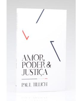 Amor, Poder e Justiça | Paul Tillich
