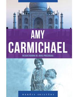 Amy Carmichael - Resgatadora de Joias Preciosas | Janet Benge | Geoff Benge