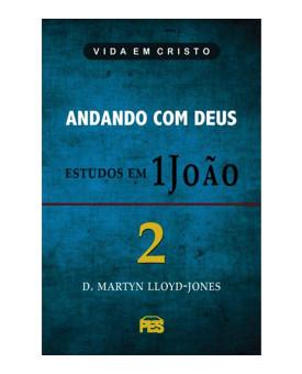 Andando com Deus | Martyn Lloyd-Jones