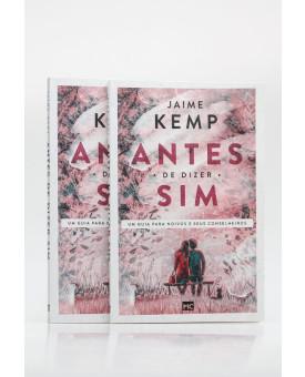 Kit 2 Livros | Preparando-se Para o Casamento | Antes de Dizer Sim | Jaime Kemp