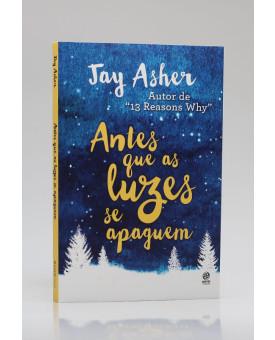 Antes Que as Luzes se Apaguem | Jay Asher