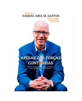 Apesar das Forças Contrárias | Samuel Abel M. Santos