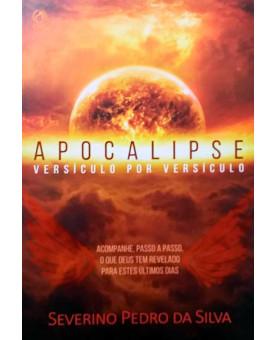 Apocalipse Versículo Por Versículo | Severino Pedro da Silva