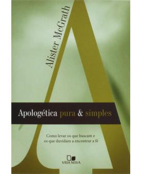 Apologética Pura e Simples | Alister McGrath
