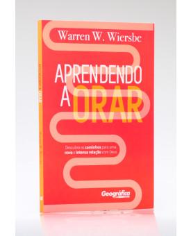 Aprendendo a Orar | Warren W. Wiersbe