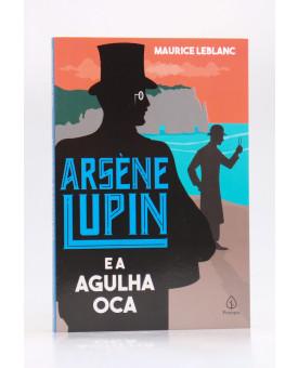 Arsène Lupin e a Agulha Oca | Maurice Leblanc | Principis