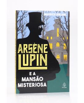 Arsène Lupin e a Mansão Misteriosa | Maurice Leblanc | Principis