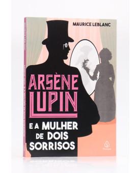 Arsène Lupin e a Mulher de Dois Sorrisos | Maurice Leblanc | Principis