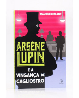 Arsène Lupin e a Vingança de Cagliostro | Maurice Leblanc | Principis