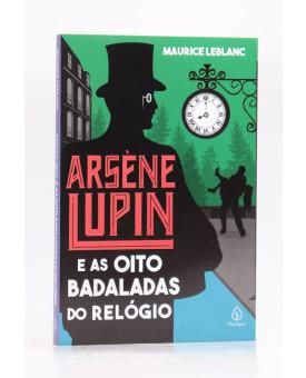 Arsène Lupin e as Oito Badaladas do Relógio | Maurice Leblanc | Principis