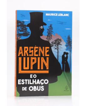 Arsène Lupin e o Estilhaço de Obus | Maurice Leblanc | Principis