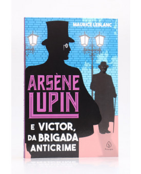 Arsène Lupin e Victor, da Brigada Anticrime | Maurice Leblanc | Principis