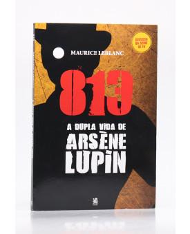 813 A Dupla Vida de Arsène Lupin | Maurice Leblanc