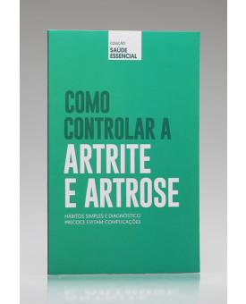 Coleção Saúde Essencial | Como Controlar a Artrite e Artrose | Alto Astral
