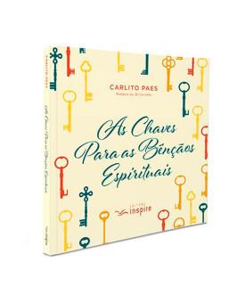 As Chaves Para as Bênçãos Espirituais | Carlito Paes