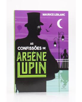 As Confissões de Arsène Lupin | Maurice Leblanc | Principis