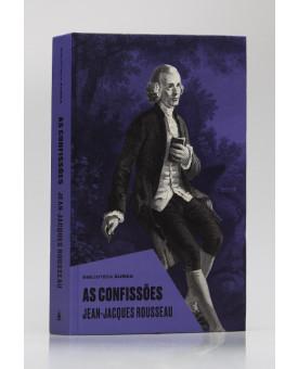 As Confissões | Jean-Jacques Rousseau