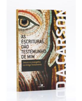 As Escrituras dão Testemunho de Mim | D. A Carson