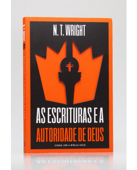 As Escrituras e a Autoridade de Deus | N. T. Wright