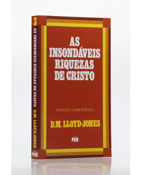 As Insondáveis Riquezas de Cristo | D. M. Lloyd-Jones