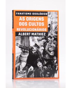Fanatismo Ideológico | Albert Mathiez