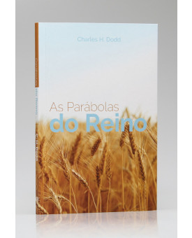 As Parábolas do Reino | Charles H. Dodd