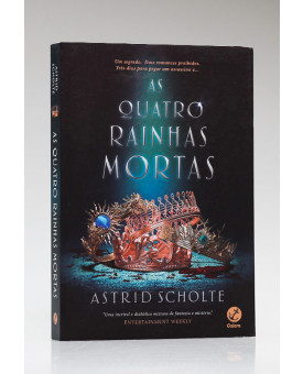 As Quatro Rainhas Mortas | Astrid Scholte