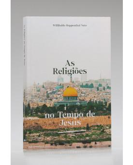 As Religiões no Tempo de Jesus   Willibaldo Ruppenthal Neto