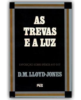 As Trevas e a Luz | D. M. Lloyd-Jones