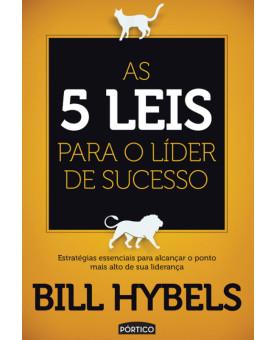As 5 Leis Para o Líder de Sucesso | Bill Hybels