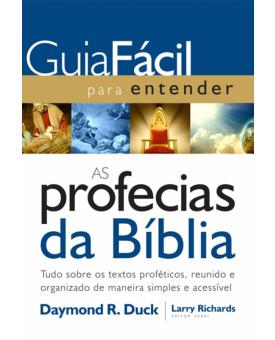 Guia Fácil Para Entender as Profecias da Bíblia | Daymond R. Duck | Larry Richards