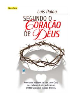 Segundo o Coração de Deus | Luis Palau