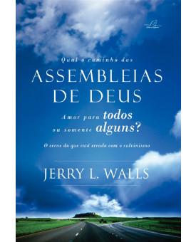 Qual o Caminho das Assembleias de Deus | Jerry. L. Walls