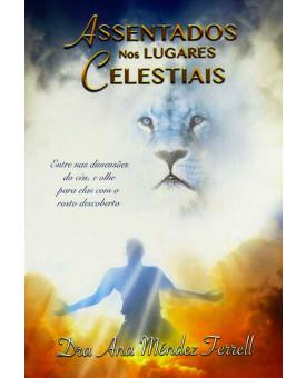 Assentados nos Lugares Celestiais | Ana Méndez Ferrel