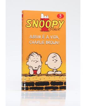 Snoopy | Assim é a Vida, Charlie Brown! | Edição de Bolso | Charles M. Schulz