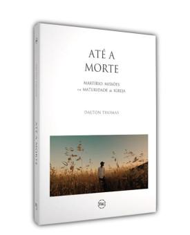 Até a Morte | Dalton Thomas
