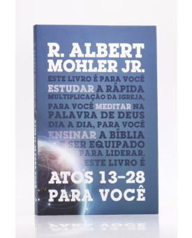 Atos 1-2 Para Você | R. Albert Mohler Jr.