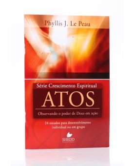 Série Crescimento Espiritual | Atos | Phyllis J. Le Peau