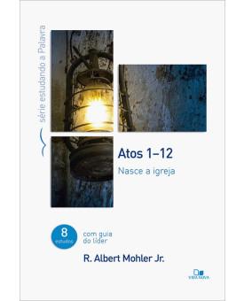 Atos 1 - 12 | R. Albert Mohler Jr.
