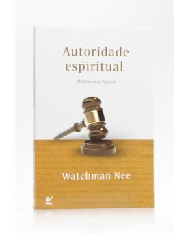 Autoridade Espiritual | Watchman Nee