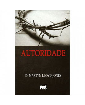 Autoridade | Martyn Lloyd-Jones
