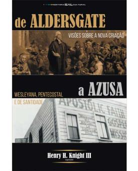 De Aldersgate a Azusa | Henry H. Knight III
