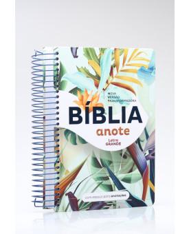 Bíblia Sagrada | NVT | Letra Grande | Capa Dura | Anote Flowers Tropical