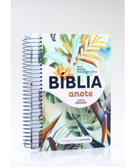 Bíblia Sagrada Anote | NVT | Letra Grande | Capa Dura | Espiral | Flowers Tropical