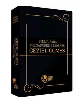 Bíblia para Pregadores e Líderes | Geziel Gomes | Letra Grande | Luxo | Preta