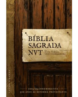 Bíblia Sagrada | NVT | Letra Grande | Edição Comemorativa | 500 Anos da Reforma Protestante | Capa Dura