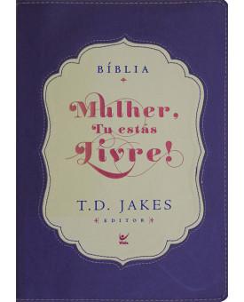 Bíblia Mulher, Tu estás Livre! | T. D. Jakes | Roxa/Creme